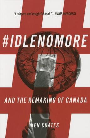 #IdleNoMore - And the Remaking of Canada