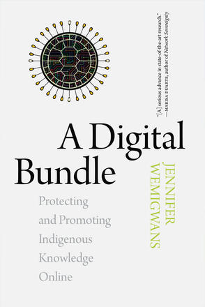 A Digital Bundle - Protecting and Promoting Indigenous Knowledge Online