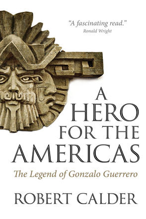 A Hero for the Americas - The Legend of Gonzalo Guerrero