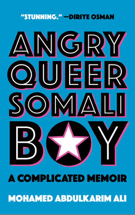 Angry Queer Somali Boy - A Complicated Memoir