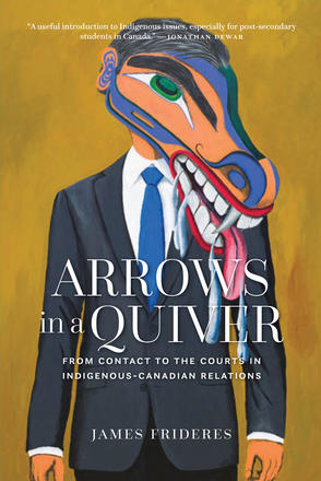 Arrows in a Quiver - From Contact to the Courts in Indigenous-Canadian Relations