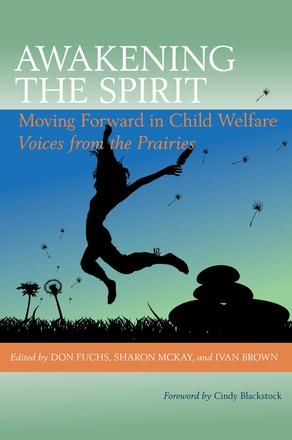 Awakening the Spirit - Moving Forward in Child Welfare