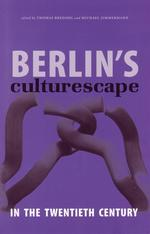 Berlin's Culturescape in the Twentieth Century