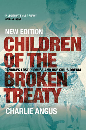 Children of the Broken Treaty - Canada's Lost Promise and One Girl's Dream