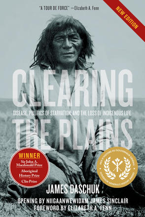 Clearing the Plains - Disease, Politics of Starvation, and the Loss of Indigenous Life