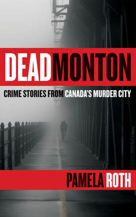 Deadmonton - Crime Stories from Canada's Murder City