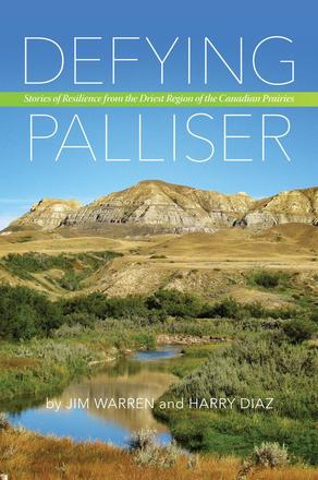 Defying Palliser - Stories of Resilience from the Driest Region of the Canadian Prairies