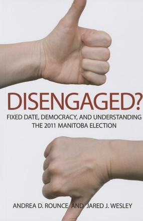 Disengaged? - Fixed Date, Democracy, and Understanding the 2011 Manitoba Election