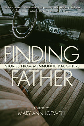 Finding Father - Stories from Mennonite Daughters