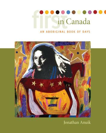 First in Canada - An Aboriginal Book of Days