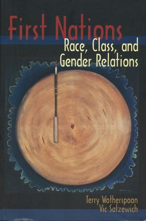 First Nations - Race, Class, and Gender Relations
