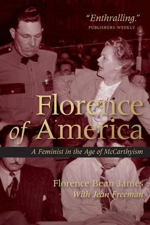 Florence of America - A Feminist in the Age of McCarthyism