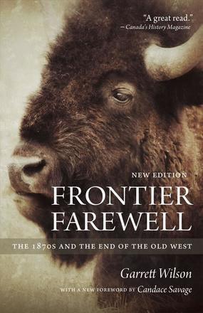 Frontier Farewell - The 1870s and the End of the Old West