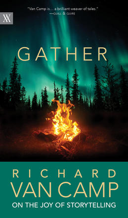 Gather - Richard Van Camp on the Joy of Storytelling