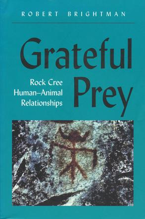 Grateful Prey - Rock Cree Human-Animal Relationships