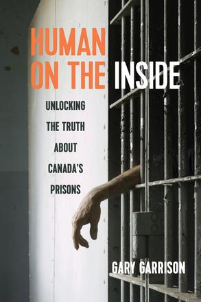 Human on the Inside - Unlocking the Truth about Canada's Prisons