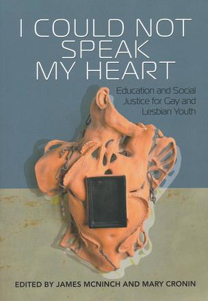 I Could Not Speak My Heart - Education and Social Justice for Gay and Lesbian Youth