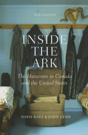Inside the Ark - The Hutterites in Canada and the United States