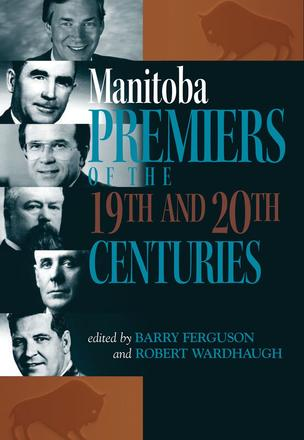 Manitoba Premiers of the 19th and 20th Centuries