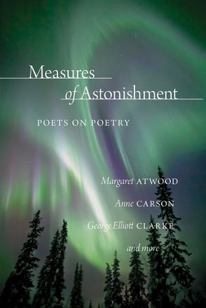 Measures of Astonishment - Poets on Poetry