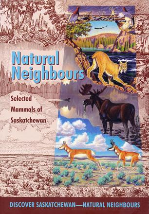 Natural Neighbours - Selected Mammals of Saskatchewan