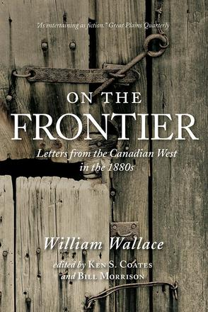 On the Frontier - Letters from the Canadian West in the 1880s