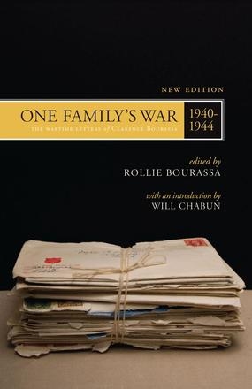 One Family's War - The Wartime Letters of Clarence Bourassa, 1940-1944