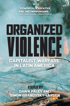 Organized Violence - Capitalist Warfare in Latin America