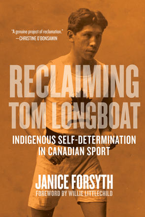 Reclaiming Tom Longboat - Indigenous Self-Determination in Canadian Sport