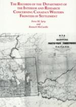 Records of the Department of the Interior & Research Concerning Canada's Western Frontier of Settlement, The