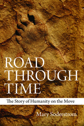 Road Through Time - The Story of Humanity on the Move