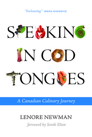 Speaking in Cod Tongues - A Canadian Culinary Journey