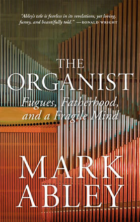 The Organist - Fugues, Fatherhood, and a Fragile Mind