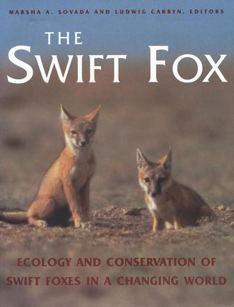The Swift Fox - Ecology and Conservation of Swift Foxes in a Changing World