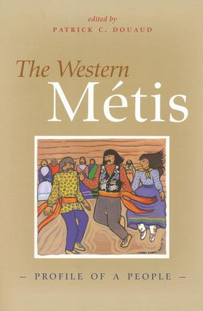 The Western Metis - Profile of a People