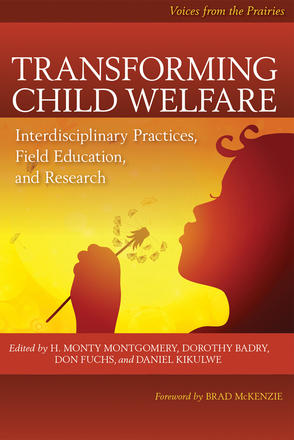Transforming Child Welfare - Interdisciplinary Practices, Field Education, and Research
