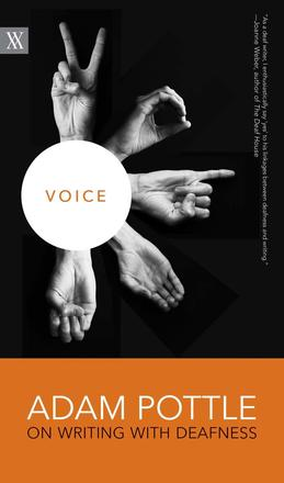 Voice - Adam Pottle on Writing with Deafness