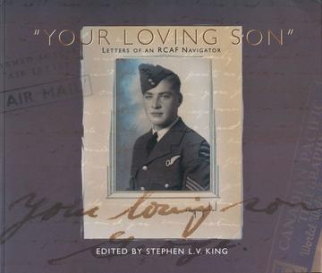 """Your Loving Son"" - Letters of an RCAF Navigator"