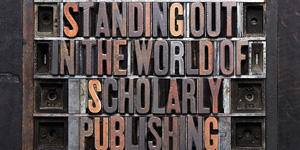 Standing out in the world of scholarly publishing