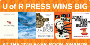 U of R Press Wins Big at the 2019 Sask Book Awards!